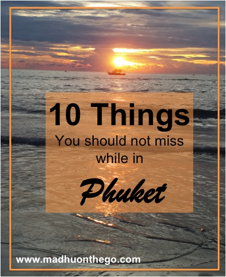 10 things not to miss while in Phuket.jpg